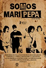 Somos Mari Pepa (2013) Poster - Movie Forum, Cast, Reviews