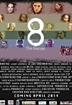 8: The Series