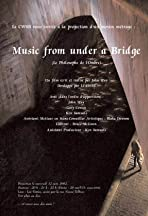 Music from Under a Bridge