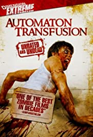 Automaton Transfusion (2006) Poster - Movie Forum, Cast, Reviews