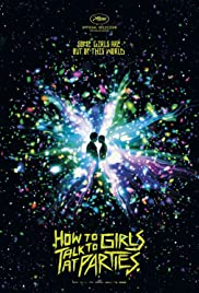 How to Talk to Girls at Parties (2017) Poster - Movie Forum, Cast, Reviews