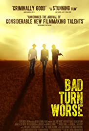 Bad Turn Worse (2013) Poster - Movie Forum, Cast, Reviews