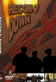 Recon 7 Down(2007) Poster - Movie Forum, Cast, Reviews