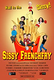 Sissy Frenchfry (2005) Poster - Movie Forum, Cast, Reviews