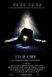 Her Cry: La Llorona Investigation Poster