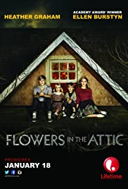 Flowers in the Attic (2014) Poster - Movie Forum, Cast, Reviews