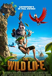 The Wild Life (2016) Poster - Movie Forum, Cast, Reviews
