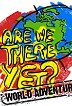 Are We There Yet?: World Adventure