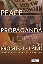 Peace, Propaganda & the Promised Land (2004) Poster - Movie Forum, Cast, Reviews