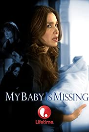 My Baby Is Missing (2007) Poster - Movie Forum, Cast, Reviews