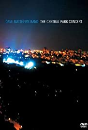 Dave Matthews Band: The Central Park Concert (2003) Poster - TV Show Forum, Cast, Reviews