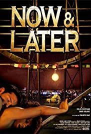 Now & Later (2009) Poster - Movie Forum, Cast, Reviews