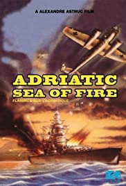 Adriatic Sea of Fire Poster
