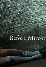 Before Mirrors