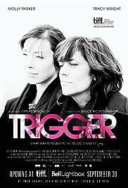 Trigger(2010) Poster - Movie Forum, Cast, Reviews
