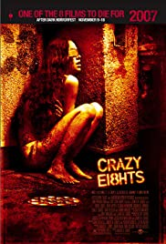 Crazy Eights (2006) Poster - Movie Forum, Cast, Reviews