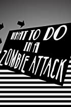 Image of What to Do in a Zombie Attack