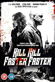 Kill Kill Faster Faster (2008) Poster - Movie Forum, Cast, Reviews