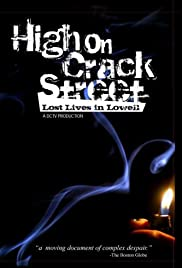 High on Crack Street: Lost Lives in Lowell Poster