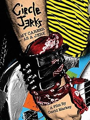 Circle Jerks: My Career As A Jerk (2012)