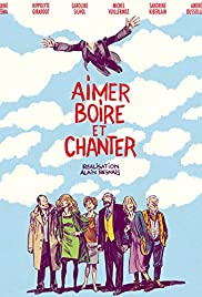 Aimer, boire et chanter (2014) Poster - Movie Forum, Cast, Reviews