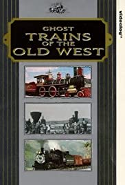 Ghost Trains of the Old West Poster