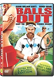 Balls Out: Gary the Tennis Coach (2009) Poster - Movie Forum, Cast, Reviews