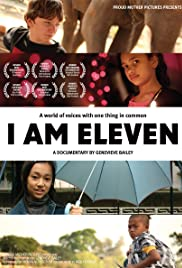 I Am Eleven(2011) Poster - Movie Forum, Cast, Reviews