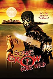 Scarecrow Gone Wild (2004) Poster - Movie Forum, Cast, Reviews