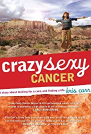 Crazy Sexy Cancer (2007) Poster - Movie Forum, Cast, Reviews
