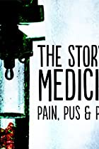 Image of Pain, Pus & Poison: The Search for Modern Medicines