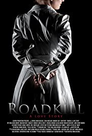 Roadkill: A Love Story Poster