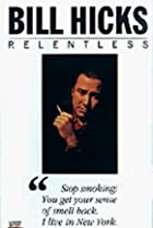 Image of Bill Hicks: Relentless