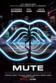 Mute (2018) Poster - Movie Forum, Cast, Reviews