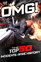 Image of WWE: OMG! - The Top 50 Incidents in WWE History