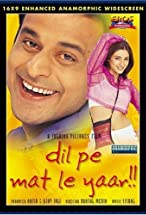 Primary image for Dil Pe Mat Le Yaar!!