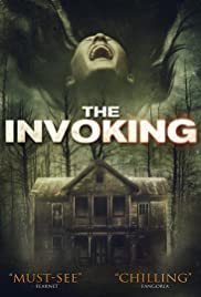 The Invoking (2013) Poster - Movie Forum, Cast, Reviews