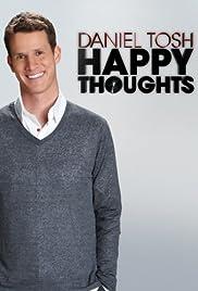 Daniel Tosh: Happy Thoughts(2011) Poster - TV Show Forum, Cast, Reviews
