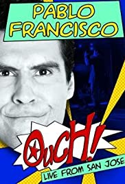 Pablo Francisco: Ouch! Live from San Jose (2006) Poster - TV Show Forum, Cast, Reviews