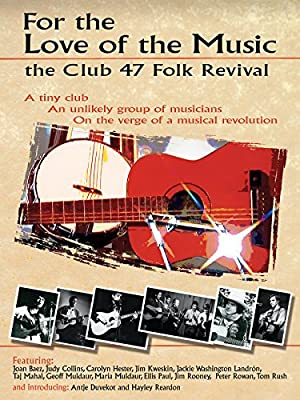 For the Love of the Music: The Club 47 Folk Revival