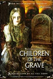 Children of the Grave (2007) Poster - Movie Forum, Cast, Reviews