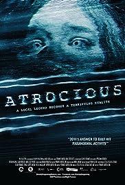 Atrocious(2010) Poster - Movie Forum, Cast, Reviews