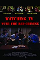 Watching TV with the Red Chinese (2012) Poster