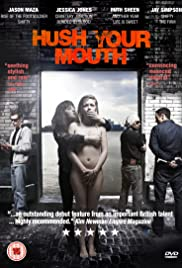 Hush Your Mouth Poster
