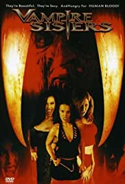 Vampire Sisters (2004) Poster - Movie Forum, Cast, Reviews