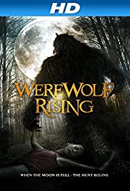 Werewolf Rising(2014) Poster - Movie Forum, Cast, Reviews