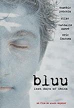 Bluu, Last Days of Ibiza