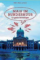 Image of Mais im Bundeshuus: le génie helvétique