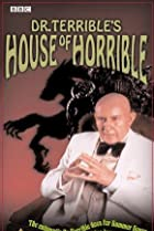 Image of Dr. Terrible's House of Horrible