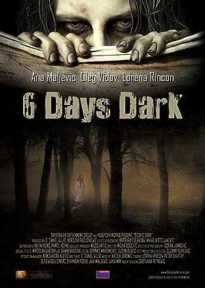 6 Days Dark (2014)